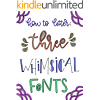 How to Letter THREE whimsical Fonts (English Edition)