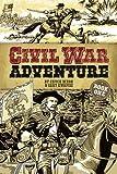 Civil War Adventure: Book One (Dover Graphic Novels)