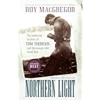 Northern Light: The Enduring Mystery of Tom Thomson and the Woman Who Loved Him
