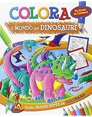 Colora il mondo dei dinosauri. Ediz. illustrata