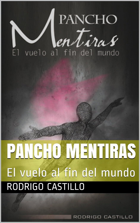 Pancho Mentiras: El vuelo al fin del mundo eBook: Castillo ...