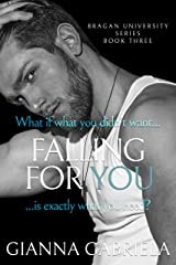 Falling For You (Bragan University Series Book 3) Kindle Edition