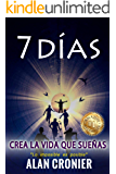 7 DÍAS: CREA LA VIDA QUE SUEÑAS