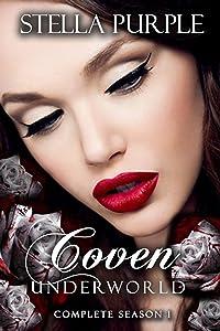 Coven | Underworld (#1): The Complete Season 1 (Coven I Underworld)