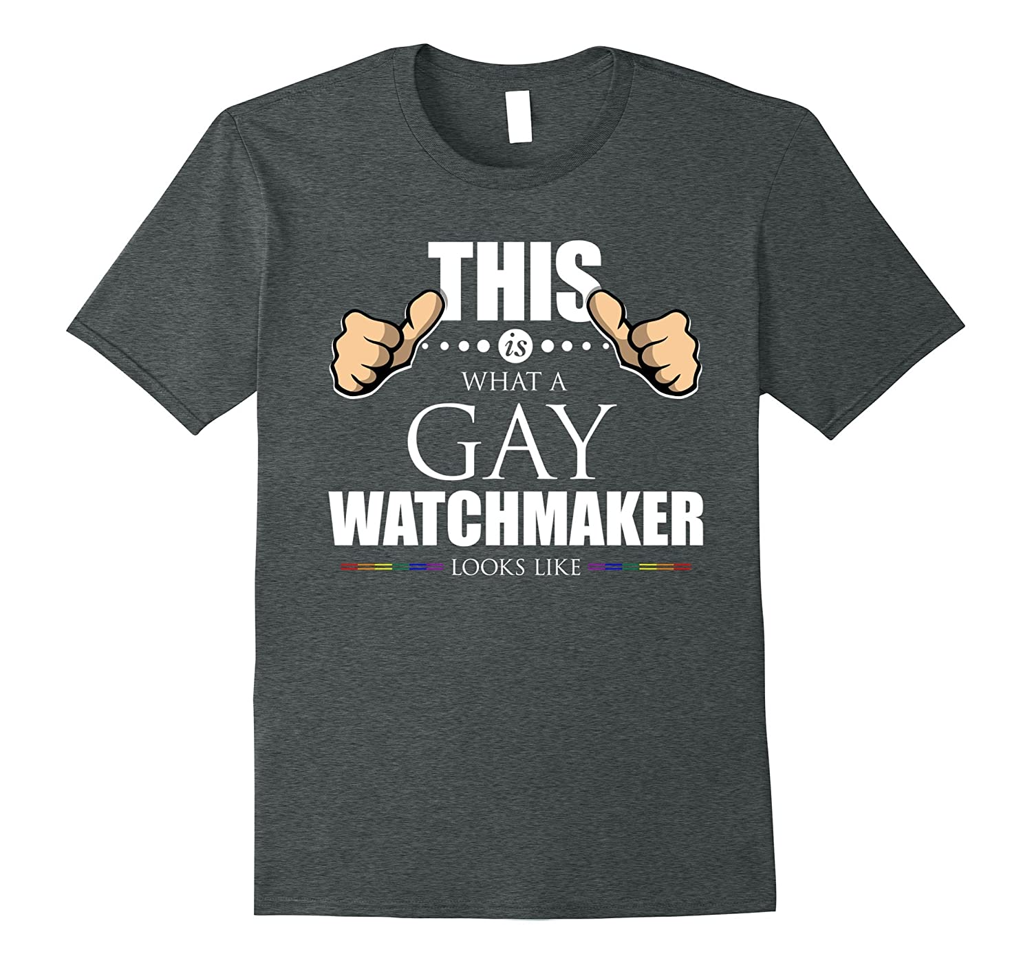 This is What a Gay Watchmaker Looks Like LGBT Pride T-Shirt-BN
