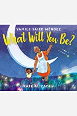 What Will You Be? Kindle Edition