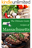 The Ultimate Guide: Recipes of Massachusetts