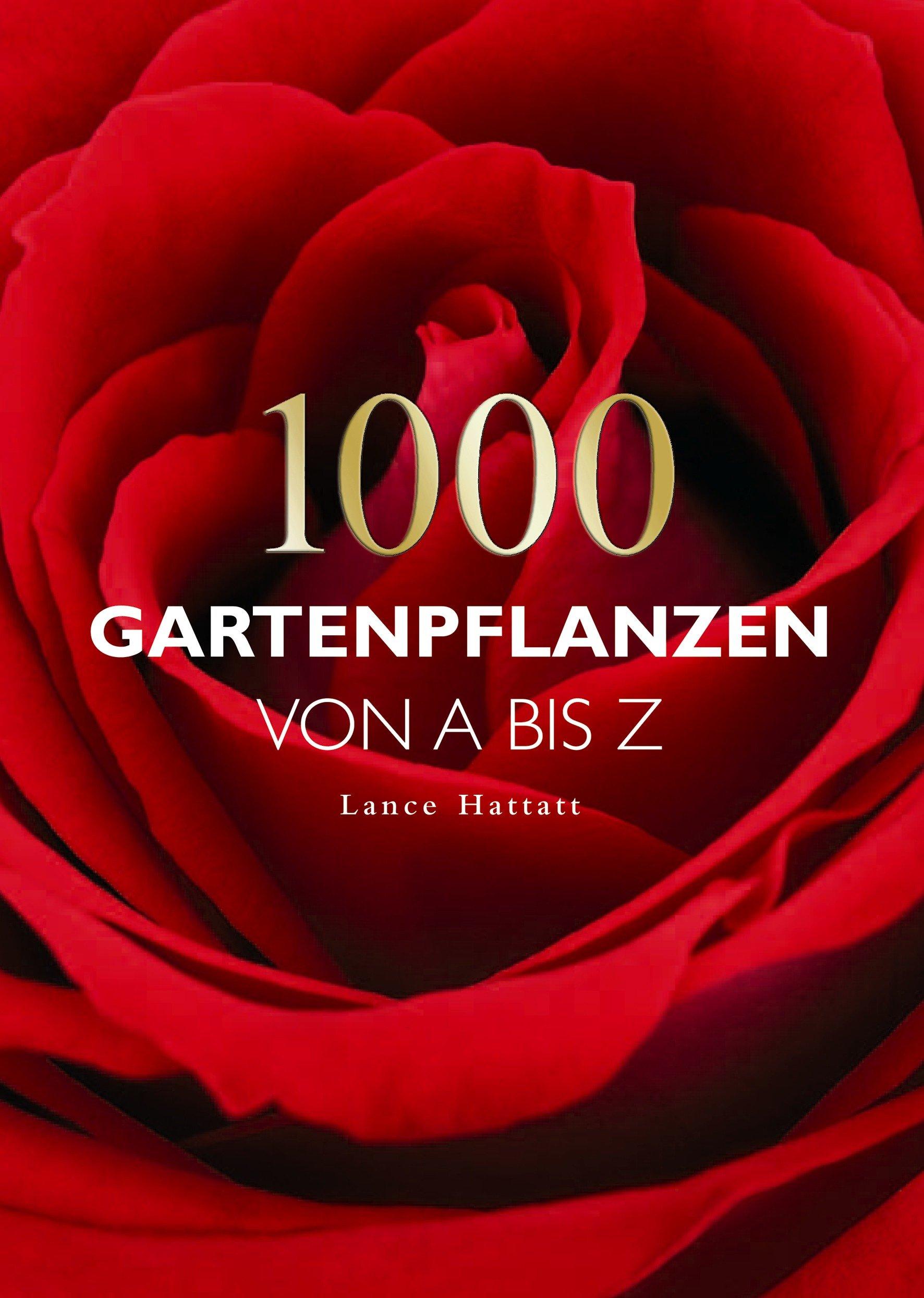 1000 Gartenpflanzen von A bis Z