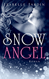 Snow Angel: Romantischer Thriller (Romantic Thrill by Izabelle 1)