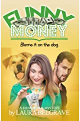 Funny Money: Blame it on the Dog Kindle Edition