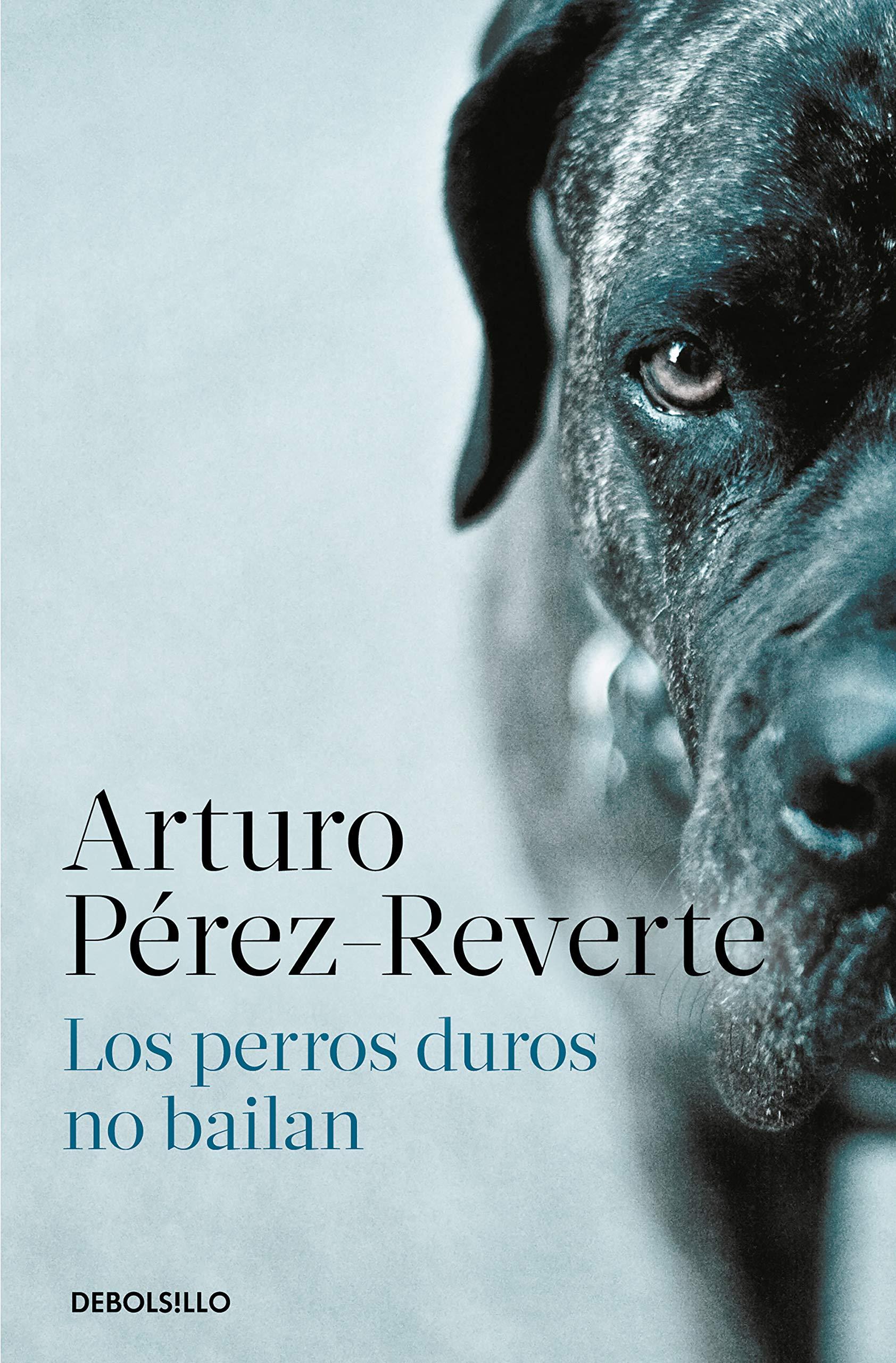 Los perros duros no bailan (Best Seller): Amazon.es: Pérez-Reverte ...
