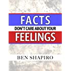 Facts Don't Care About Your Feelings
