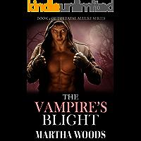 The Vampire's Blight (Fatal Allure Book 2)