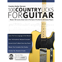 Country Guitar Heroes - 100 Country Licks for Guitar: Master 100 Country Guitar Licks In The Style of The 20 Greatest… book cover