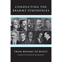 Conducting the Brahms Symphonies: From Brahms to Boult book cover