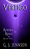 Vertigo: Aurora Rising Book Two (Aurora Rhapsody 2)
