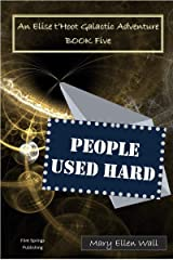 People Used Hard: An Elise t'Hoot Galactic Adventure Kindle Edition