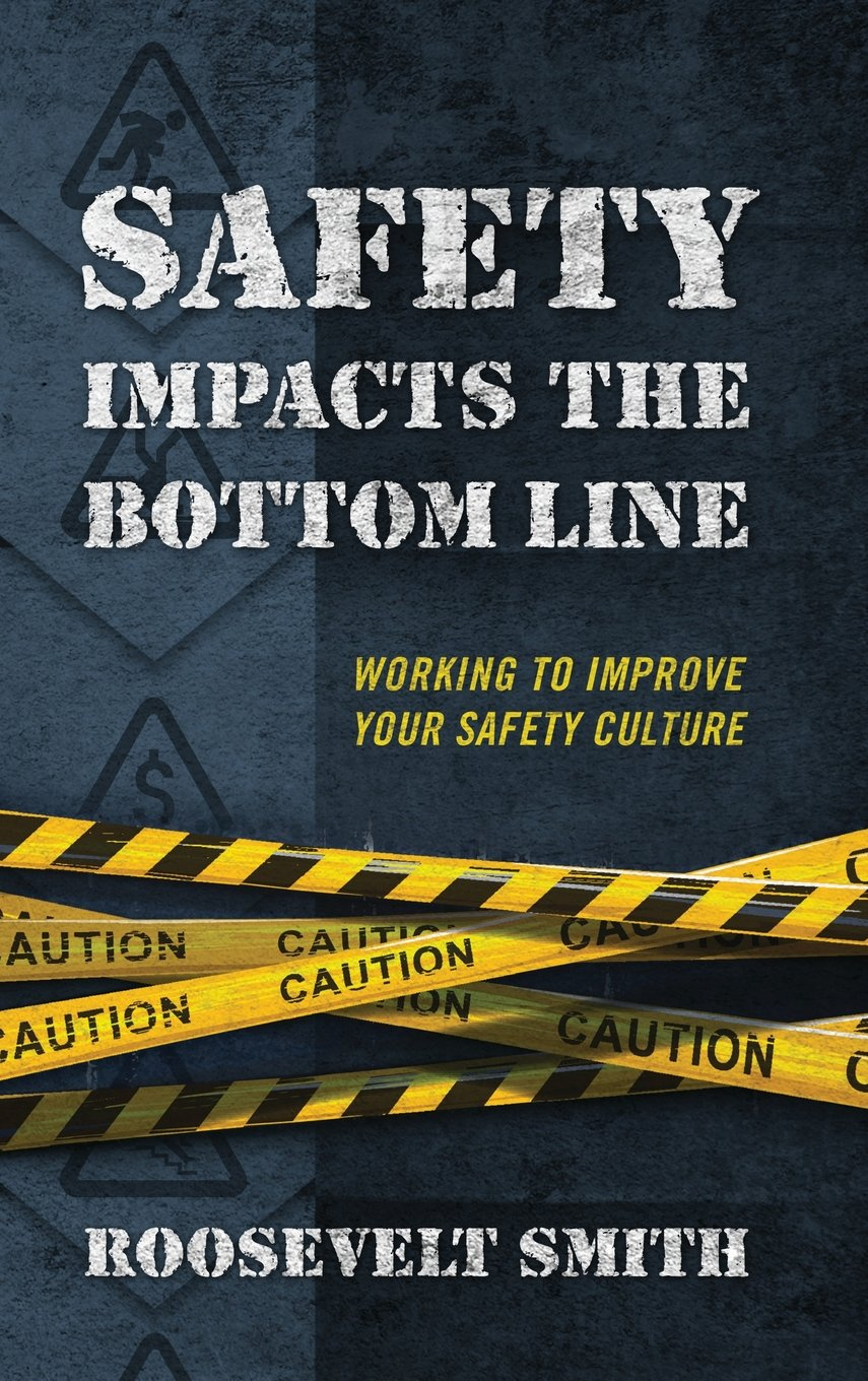 Safety Impacts the Bottom Line: Working to Improve Your Safety Culture