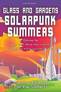 Glass and Gardens: Solarpunk Summers