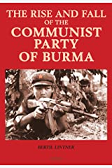 The Rise and Fall of the Communist Party of Burma Kindle Edition