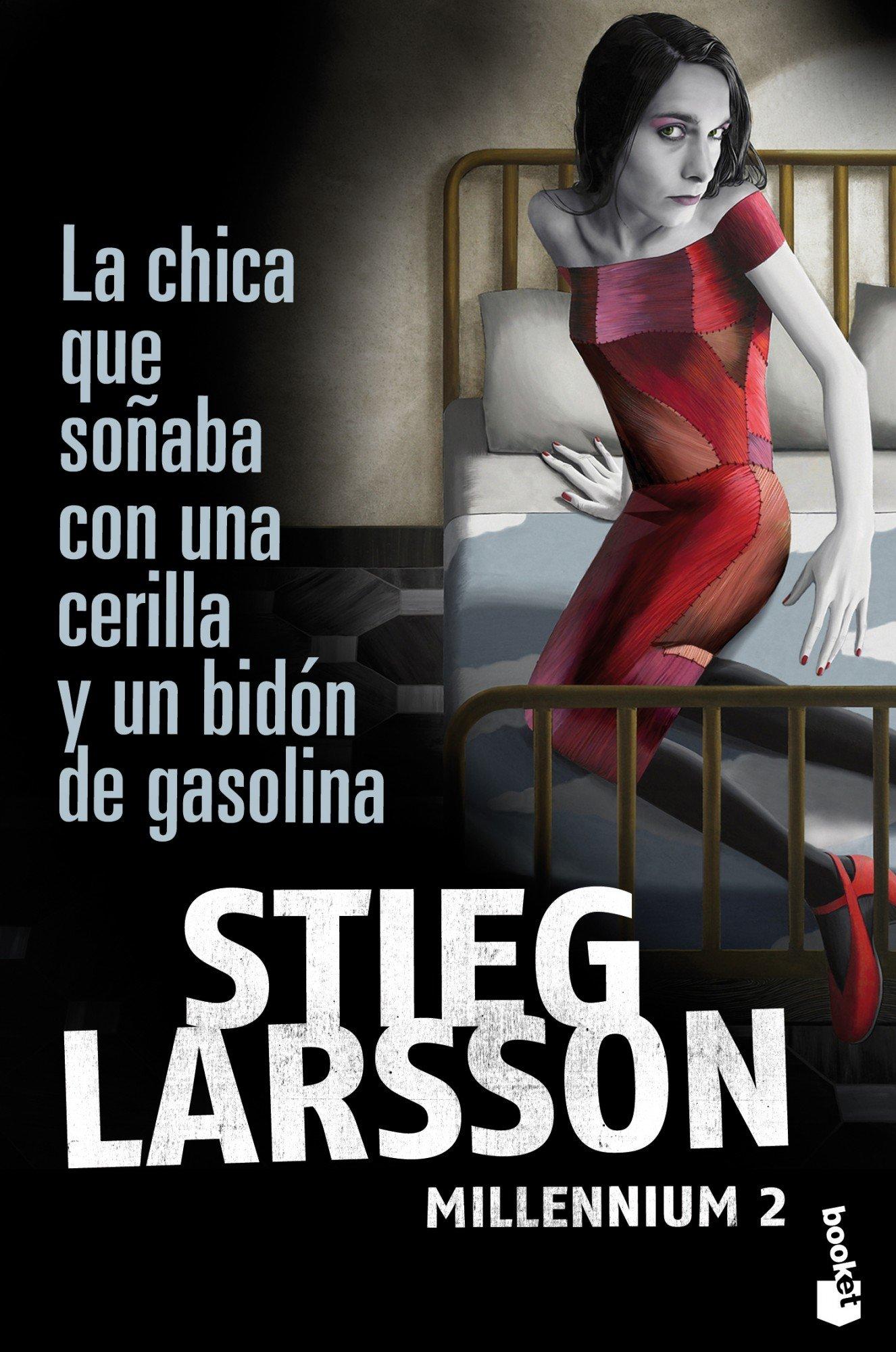 La chica que soñaba con una cerilla y un bidon de gasolina (Booket Logista)