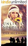 Unlikely Soldiers Book One (Civvy to Squaddie): A Coming of Age Novel of Love, Humour, and Tragedy