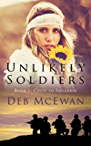 Unlikely Soldiers Book One (Civvy to Squaddie): (A coming of age novel about life, love and friendship)