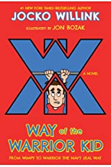 Way of the Warrior Kid: From Wimpy to Warrior the Navy SEAL Way: A Novel Paperback