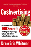 Ca$hvertising: How to Use More Than 100 Secrets of Ad-Agency Psychology to Make BIG MONEY Selling Anything to Anyone…