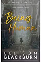 Being Human: a Novel (The Fountain Book 3) Kindle Edition
