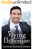 Flying with the Billionaire (Worth a Billion Book 4)