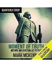 Quarterly Essay 69: Moment of Truth: History and Australia's Future
