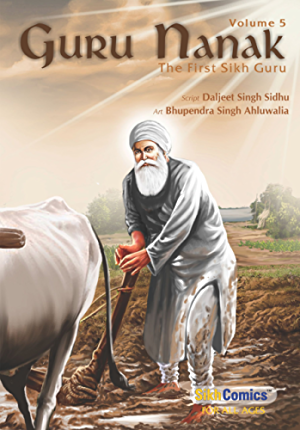 Guru Nanak; The First Sikh Guru; Volume 5 (Sikh Comics)