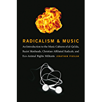 Radicalism and Music: An Introduction to the Music Cultures of al-Qa'ida, Racist Skinheads, Christian-Affiliated… book cover