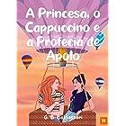 A Princesa, o Cappuccino e a Profecia de Apolo