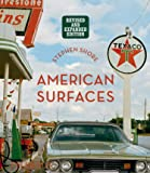 Stephen Shore: American Surfaces: Revised & Expanded Edition