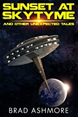 Sunset at SkyTyme and Other Unexpected Tales Kindle Edition