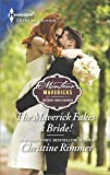 The Maverick Fakes a Bride! (Montana Mavericks: The Great Family Roundup)