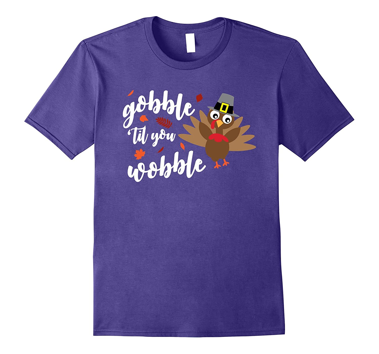 'Gobble Til You Wobble ' Cool Thanksgiving Food Shirt-Rose