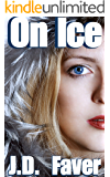 On Ice (Contemporary Romantic Thriller)