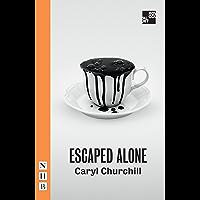 Escaped Alone (NHB Modern Plays)