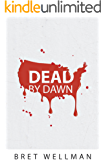 Dead by Dawn: A Vampire Horror Thriller Novel