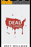 Dead by Dawn: A Vampire Horror Thriller Novel