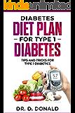 Diabetes Diet Plan for Type 1 Diabetes: Tips and Tricks for Type 1 Diabetes