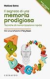 Il segreto di una memoria prodigiosa: Tecniche di memorizzazione rapida