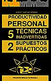 Productividad personal 5 Tecnicas inadvertidas 2 Supuestos practicos