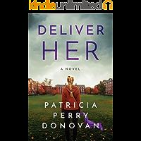 Deliver Her: A Novel