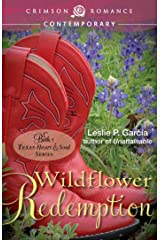 Wildflower Redemption: Book 2: Texas - Heart and Soul Series (Texas-Heart and Soul Series 1) Kindle Edition