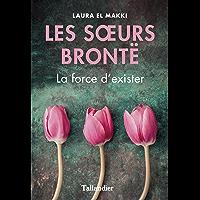 Les sœurs Brontë: La force d'exister