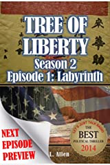 Tree Of Liberty: Labyrinth: Season 2: Episode 1 Kindle Edition